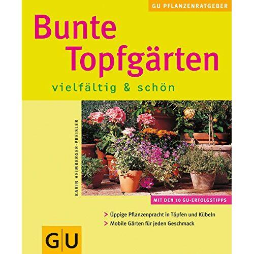 Karin Heimberger-Preisler - Bunte Topfgärten vielfältig & schön - Preis vom 11.09.2021 04:59:06 h