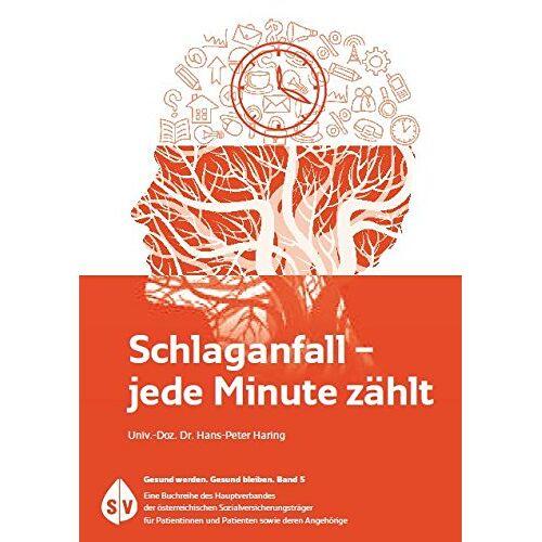 Haring, Hans P - Schlaganfall - Jede Minute zählt - Preis vom 12.10.2021 04:55:55 h