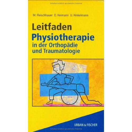 Dieter Heimann - Leitfaden Physiotherapie in der Orthopädie und Traumatologie - Preis vom 24.07.2021 04:46:39 h