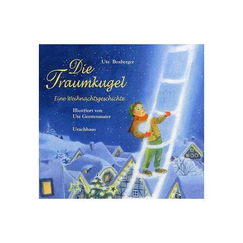 Ute Boxberger - Die Traumkugel: Eine Weihnachtsgeschichte - Preis vom 18.06.2021 04:47:54 h