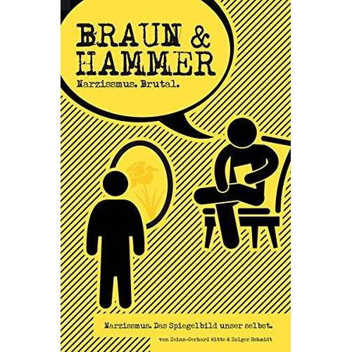 Heinz-Gerhard Witte - Braun & Hammer: Narzissmus brutal - Preis vom 19.06.2021 04:48:54 h