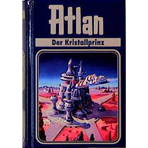 Rainer Castor - Der Kristallprinz. Atlan 17. - Preis vom 13.06.2021 04:45:58 h