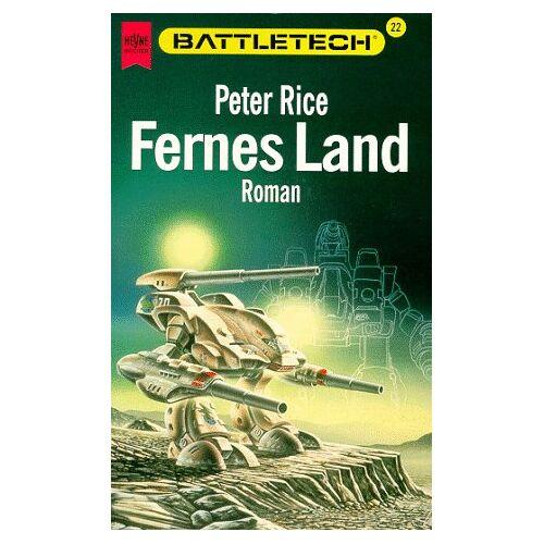 Peter Rice - Battletech 22: Fernes Land - Preis vom 17.06.2021 04:48:08 h