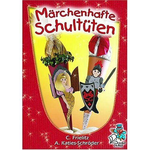 Cornelia Frielitz - Märchenhafte Schultüten - Preis vom 17.06.2021 04:48:08 h
