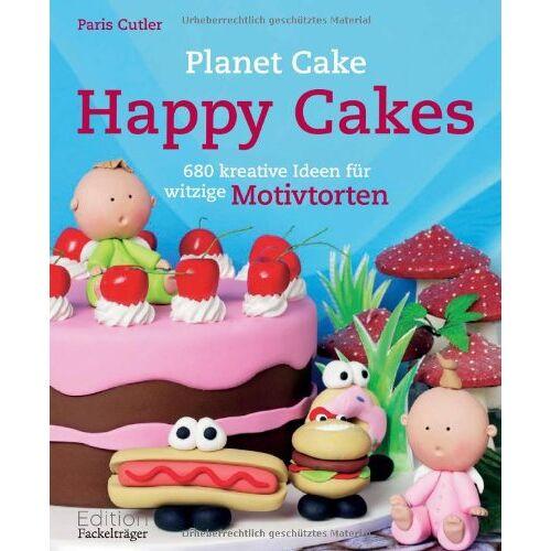 Paris Cutler - Happy Cakes: 680 kreative Ideen für witzige Motivtorten - Preis vom 17.05.2021 04:44:08 h