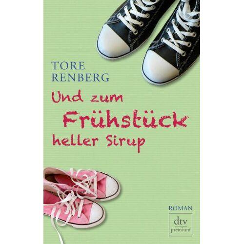 Tore Renberg - Und zum Frühstück heller Sirup: Roman - Preis vom 18.05.2021 04:45:01 h
