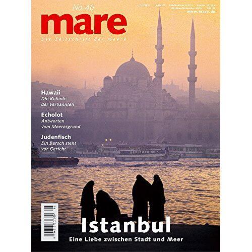 Nikolaus Gelpke - mare - Die Zeitschrift der Meere: mare, Die Zeitschrift der Meere, Nr.46 : Istanbul: No 46 - Preis vom 22.06.2021 04:48:15 h