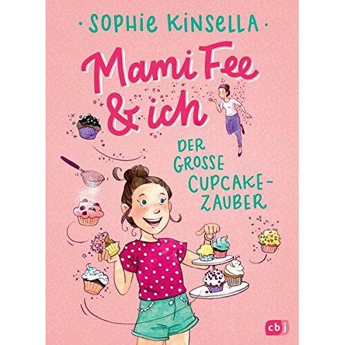 Sophie Kinsella - Mami Fee & ich - Der große Cupcake-Zauber: - Mit Glitzerfolien-Cover (Die Mami Fee & ich-Reihe, Band 1) - Preis vom 21.06.2021 04:48:19 h