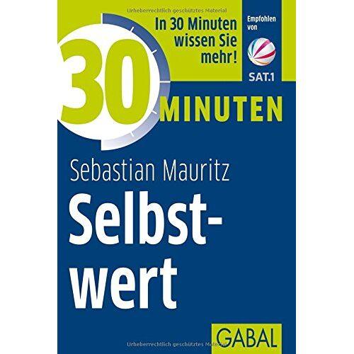 Sebastian Mauritz - 30 Minuten Selbstwert - Preis vom 19.06.2021 04:48:54 h