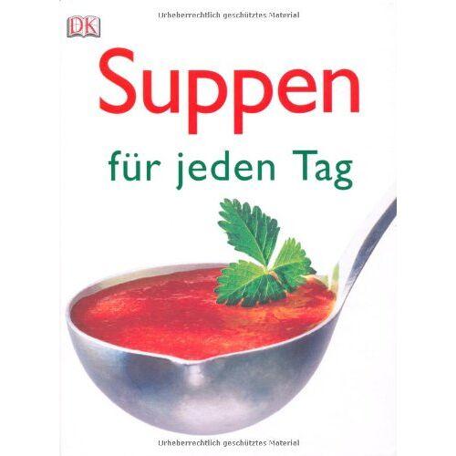 - Suppen für jeden Tag - Preis vom 22.06.2021 04:48:15 h
