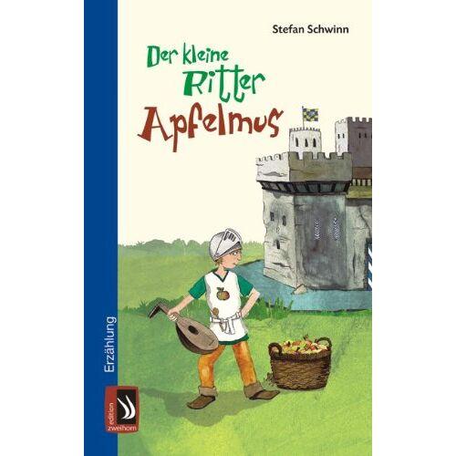 Stefan Schwinn - Der kleine Ritter Apfelmus - Preis vom 14.06.2021 04:47:09 h