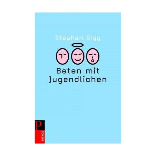 Stephan Sigg - Beten mit Jugendlichen - Preis vom 12.06.2021 04:48:00 h