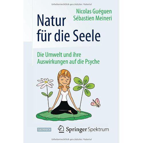 Nicolas Guéguen - Natur für die Seele: Die Umwelt und ihre Auswirkungen auf die Psyche - Preis vom 09.06.2021 04:47:15 h