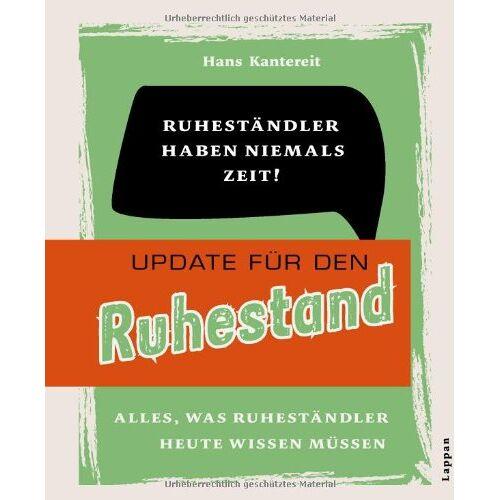 Hans Kantereit - Update für den Ruhestand: Alles was Ruheständler heute wissen müssen - Preis vom 15.06.2021 04:47:52 h