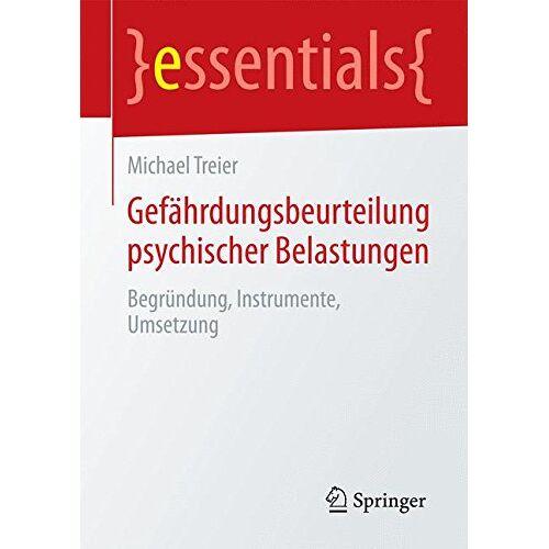 Michael Treier - Gefährdungsbeurteilung psychischer Belastungen (essentials) - Preis vom 11.06.2021 04:46:58 h