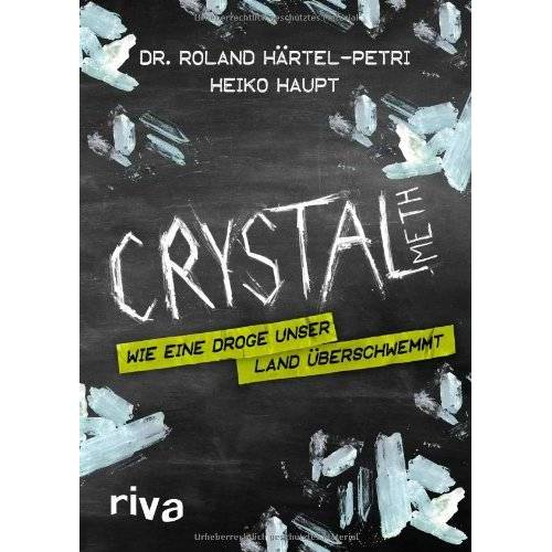 Roland Crystal Meth: Wie eine Droge unser Land überschwemmt - Preis vom 19.06.2021 04:48:54 h