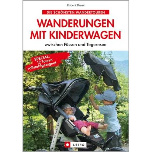 Robert Theml - Wanderungen mit Kinderwagen: zwischen Füssen und Tegernsee - Preis vom 09.06.2021 04:47:15 h