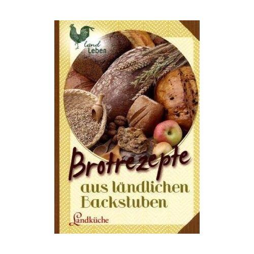 - Brotrezepte aus ländlichen Backstuben - Landküche - Preis vom 21.06.2021 04:48:19 h
