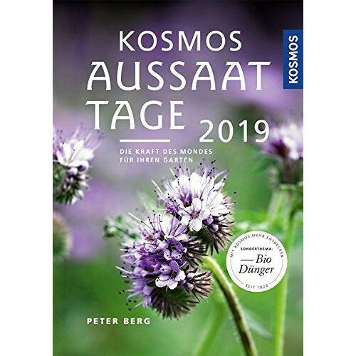 Peter Berg - Kosmos Aussaattage 2019: Die Kraft des Mondes für Ihren Garten - Preis vom 23.07.2021 04:48:01 h