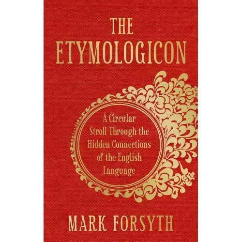 Mark Forsyth - Etymologicon - Preis vom 13.06.2021 04:45:58 h