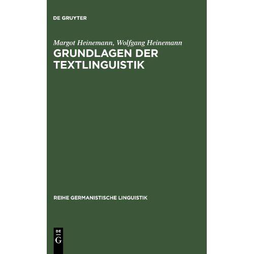 Margot Heinemann - Grundlagen der Textlinguistik: Interaktion - Text - Diskurs (Reihe Germanistische Linguistik) - Preis vom 30.07.2021 04:46:10 h