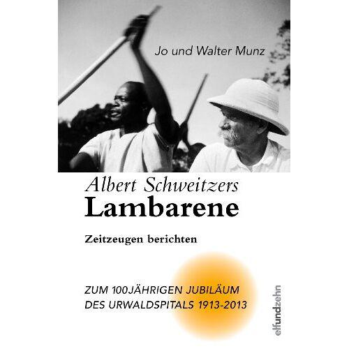 Jo Munz - Albert Schweitzers Lambarene - Preis vom 21.06.2021 04:48:19 h
