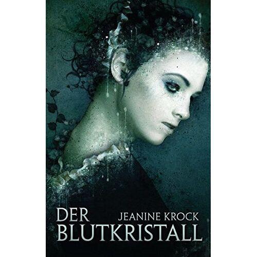 Jeanine Krock - Der Blutkristall: Nicht nur die Herzen stehen in Flammen (Licht & Schatten) - Preis vom 17.10.2021 04:57:31 h