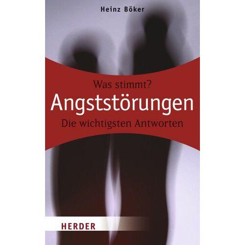 Heinz Böker - Angststörungen: Was stimmt? Die wichtigsten Antworten - Preis vom 01.08.2021 04:46:09 h