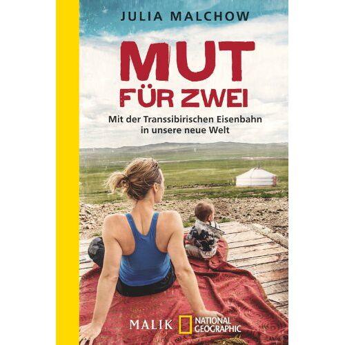 Julia Malchow - Mut für zwei: Mit der Transsibirischen Eisenbahn in unsere neue Welt - Preis vom 19.06.2021 04:48:54 h