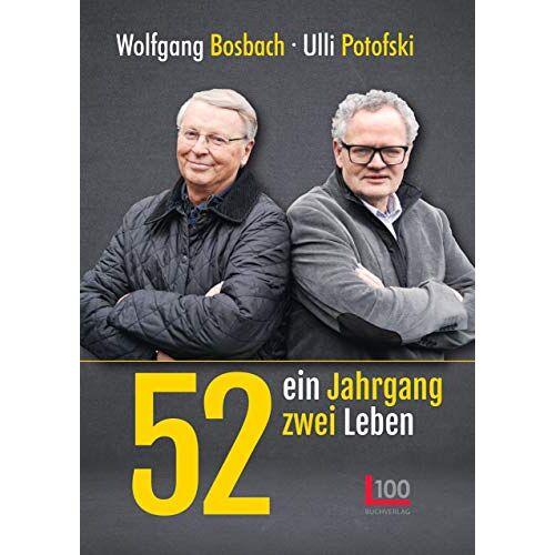 Wolfgang Bosbach - 52: ein Jahrgang - zwei Leben - Preis vom 17.05.2021 04:44:08 h