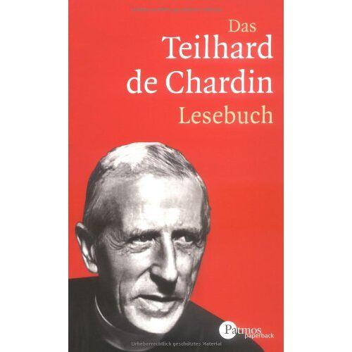 Pierre Teilhard de Chardin - Das Teilhard de Chardin Lesebuch - Preis vom 11.06.2021 04:46:58 h