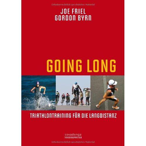 Joe Friel - Going Long - Triathlontraining für die Langdistanz - Preis vom 09.06.2021 04:47:15 h