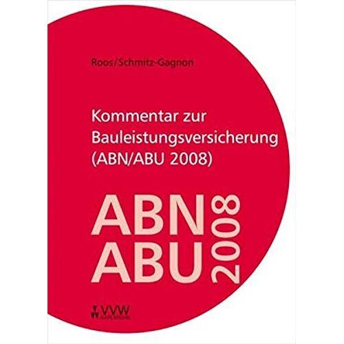Ronald Roos - Kommentar zur Bauleistungsversicherung (ABN/ABU 2008) - Preis vom 11.06.2021 04:46:58 h