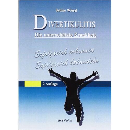 Sabine Wiesel - Divertikulitis - die unterschätzte Krankheit: Erfolgreich erkennen - erfolgreich behandeln - Preis vom 22.06.2021 04:48:15 h