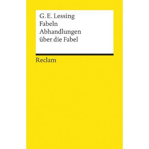 Lessing, Gotthold E. - Fabeln. Abhandlungen über die Fabel - Preis vom 16.10.2021 04:56:05 h