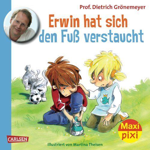 Grönemeyer, Prof. Dr. med. Dietrich - Maxi-Pixi Nr. 119: Erwin hat sich den Fuß verstaucht - Preis vom 25.09.2021 04:52:29 h