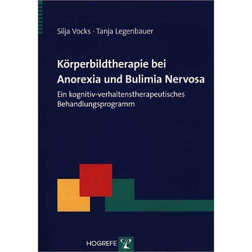 Silja Vocks - Körperbildtherapie bei Anorexia und Bulimia Nervosa: Ein kognitiv-verhaltenstherapeutisches Behandlungsprogramm - Preis vom 29.07.2021 04:48:49 h