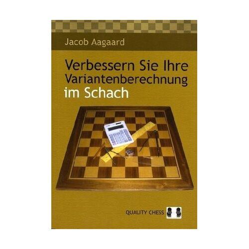 Jacob Aagaard - Verbessern Sie Ihre Variantenberechnung im Schach - Preis vom 18.06.2021 04:47:54 h