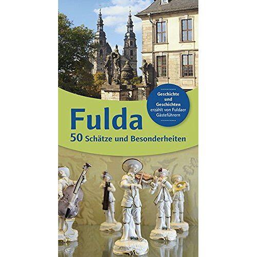 Susanne Bohl - Fulda 50 Schätze und Besonderheiten: Geschichte und Geschichten erzählt von Fuldaer Gästeführer - Preis vom 11.06.2021 04:46:58 h