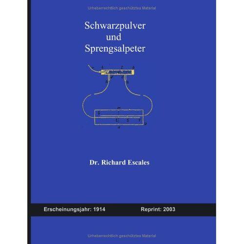 Richard Escales - Schwarzpulver und Sprengsalpeter - Preis vom 13.06.2021 04:45:58 h