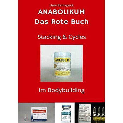 Uwe Ramspeck - Anabolikum Das Rote Buch: Stacking & Cycles im Bodybuilding - Preis vom 22.06.2021 04:48:15 h