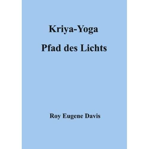 Davis, Roy Eugene - Kriya-Yoga, Pfad des Lichts - Preis vom 16.10.2021 04:56:05 h