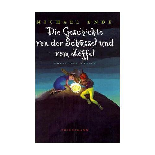 Michael Ende - Die Geschichte von der Schüssel und vom Löffel. ( Ab 7 J.) - Preis vom 13.06.2021 04:45:58 h
