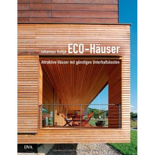 Johannes Kottjé - ECO-Häuser - Attraktive Häuser mit günstigen Unterhaltskosten - Preis vom 18.06.2021 04:47:54 h