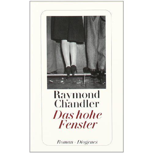 Raymond Chandler - Das hohe Fenster - Preis vom 17.05.2021 04:44:08 h