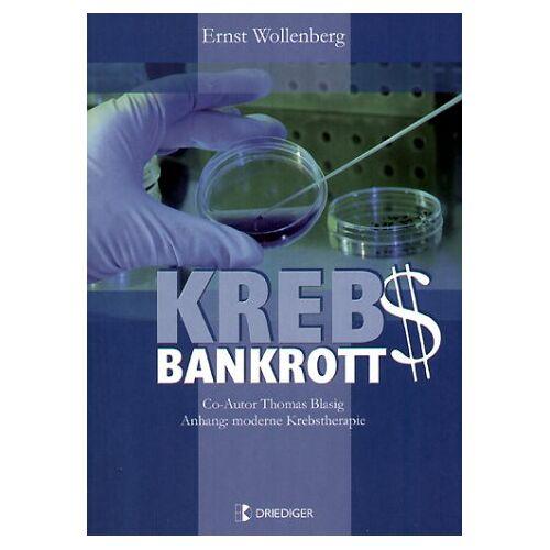 Ernst Wollenberg - Krebs-Bankrott: Anhang: Moderne Krebstherapie - Preis vom 18.10.2021 04:54:15 h