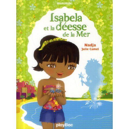 Nadja - Isabela et la déesse de la Mer - Preis vom 03.05.2021 04:57:00 h