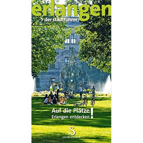 Various - erlangen. der stadtführer.: Auf die Plätze! Erlangen entdecken! - Preis vom 18.10.2021 04:54:15 h