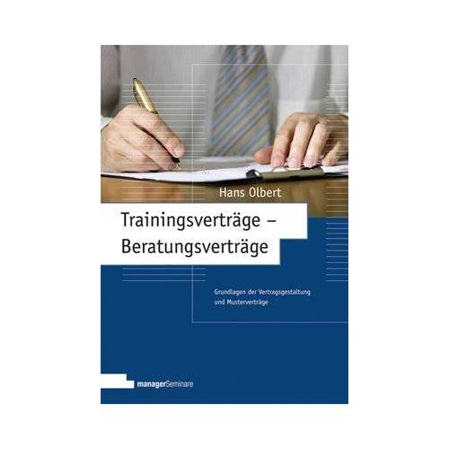 Hans Olbert - Trainingsverträge - Beratungsverträge: Grundlagen der Vertragsgestaltung und Musterverträge - Preis vom 09.06.2021 04:47:15 h