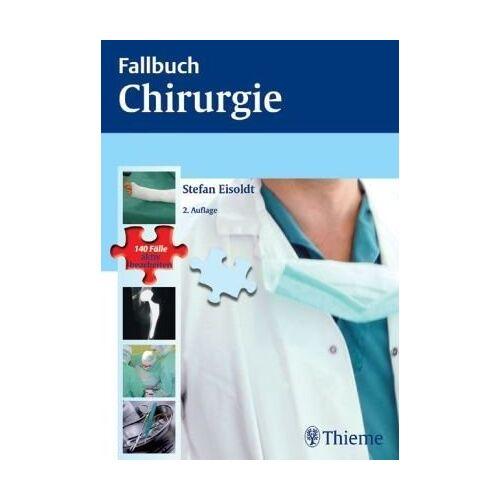 Stefan Eisoldt - Fallbuch Chirurgie: Die 140 wichtigsten Fälle - vom Abszess bis zum Zenker-Divertikel - Preis vom 20.06.2021 04:47:58 h